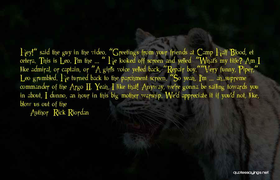 Tell Someone You Appreciate Them Quotes By Rick Riordan