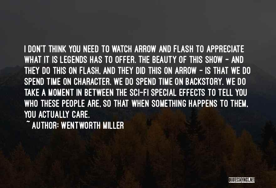 Tell Someone You Appreciate Them Quotes By Wentworth Miller