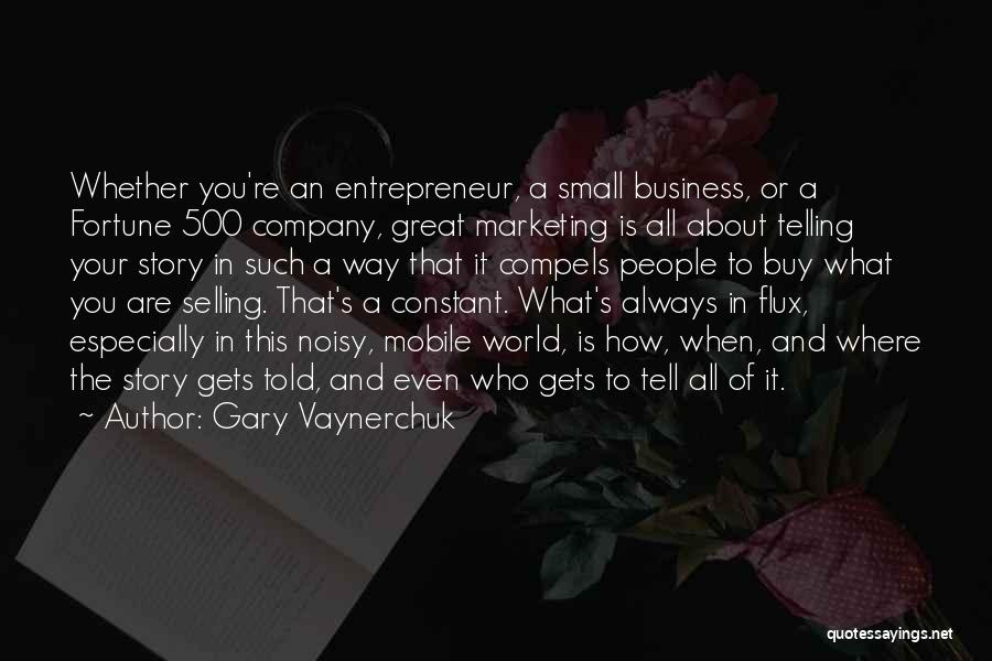 Telling All Your Business Quotes By Gary Vaynerchuk
