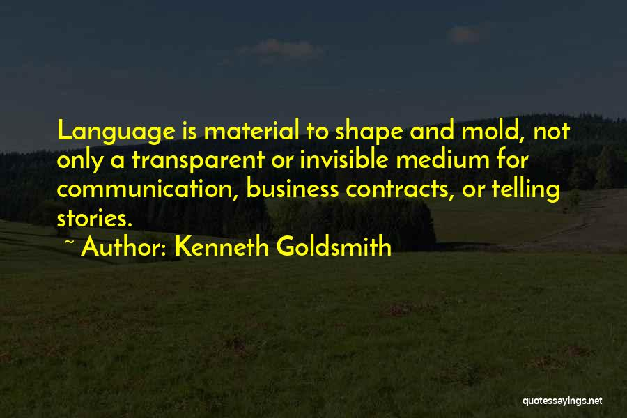 Telling All Your Business Quotes By Kenneth Goldsmith