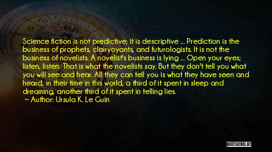 Telling All Your Business Quotes By Ursula K. Le Guin