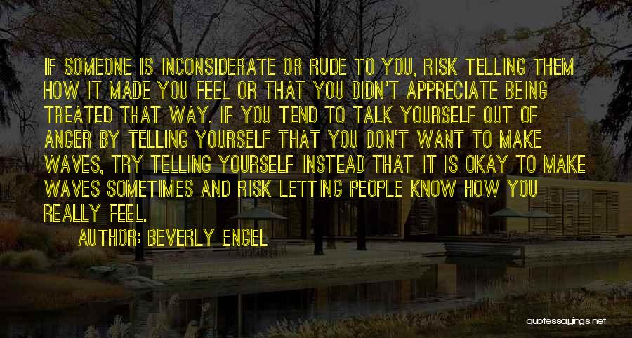 Telling Someone How You Really Feel Quotes By Beverly Engel