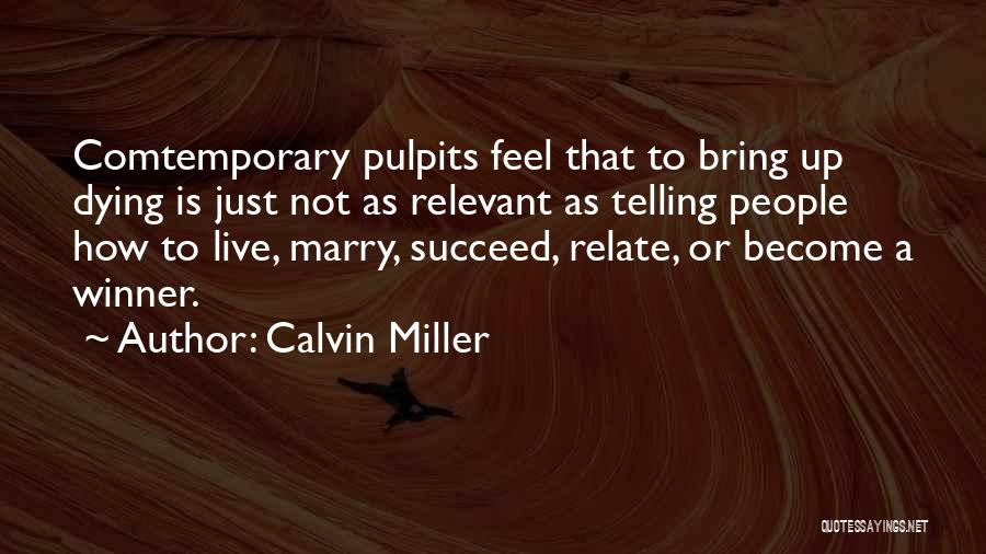 Telling Someone How You Really Feel Quotes By Calvin Miller
