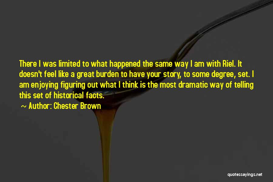 Telling Someone How You Really Feel Quotes By Chester Brown