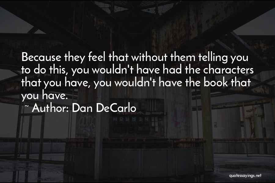 Telling Someone How You Really Feel Quotes By Dan DeCarlo