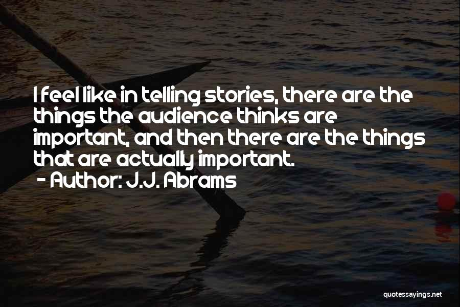 Telling Someone How You Really Feel Quotes By J.J. Abrams