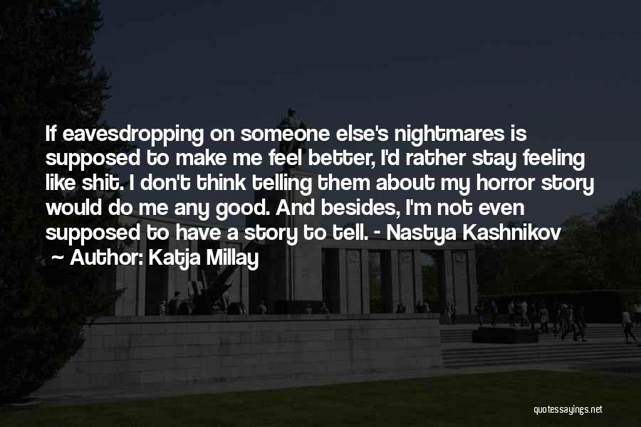 Telling Someone How You Really Feel Quotes By Katja Millay