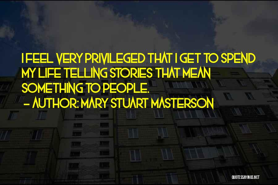 Telling Someone How You Really Feel Quotes By Mary Stuart Masterson