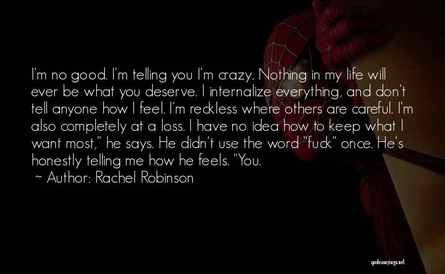 Telling Someone How You Really Feel Quotes By Rachel Robinson
