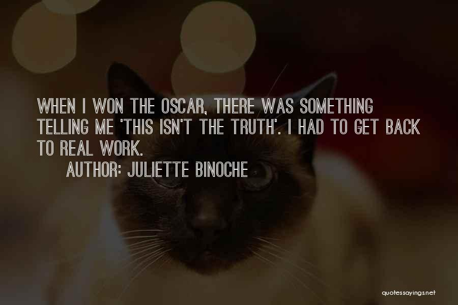 Telling Someone To Get Over It Quotes By Juliette Binoche