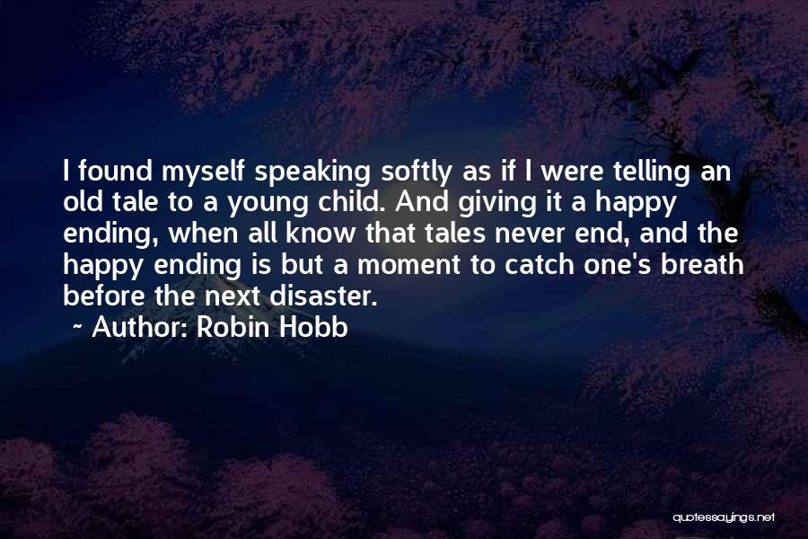 Telling Someone To Get Over It Quotes By Robin Hobb