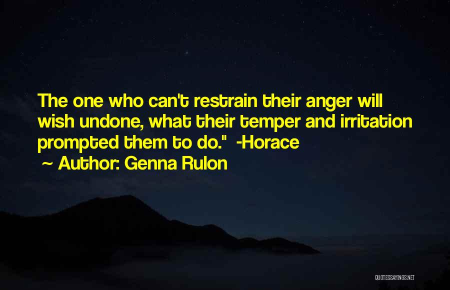 Temper And Anger Quotes By Genna Rulon