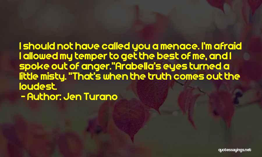 Temper And Anger Quotes By Jen Turano