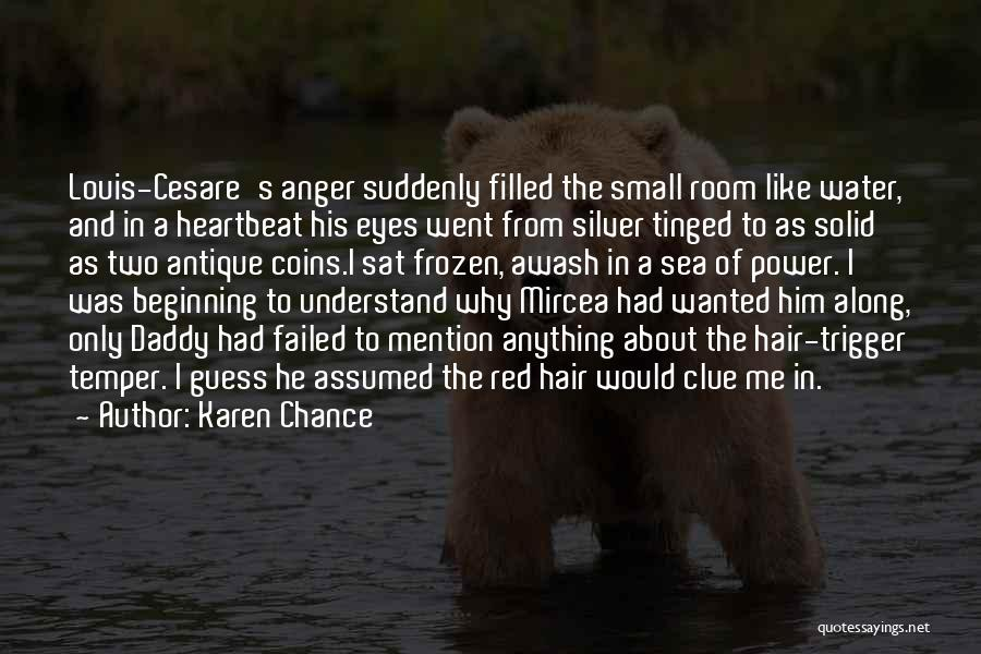 Temper And Anger Quotes By Karen Chance