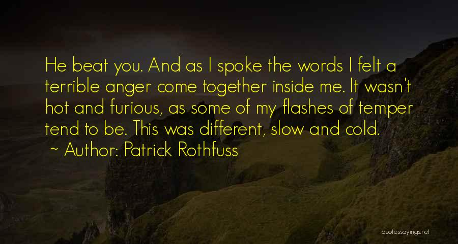 Temper And Anger Quotes By Patrick Rothfuss