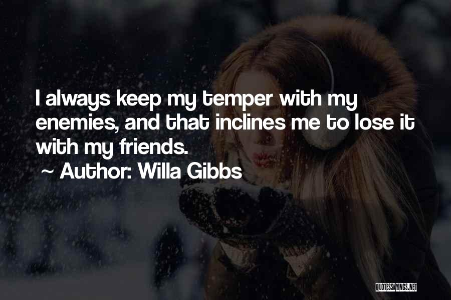Temper And Anger Quotes By Willa Gibbs
