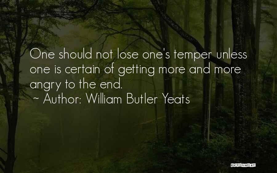 Temper And Anger Quotes By William Butler Yeats