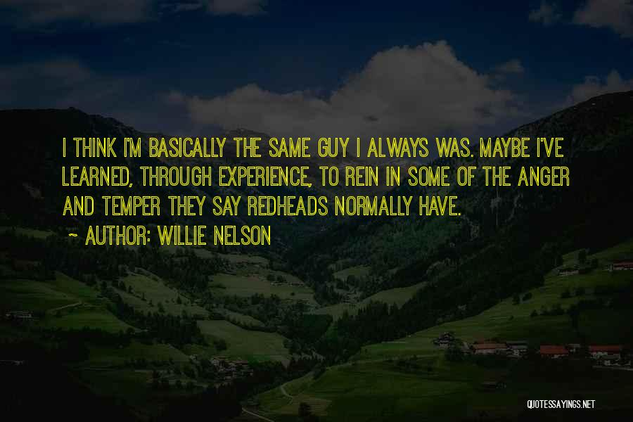 Temper And Anger Quotes By Willie Nelson