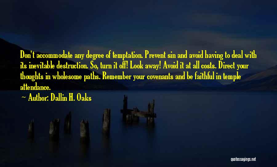 Temple Attendance Quotes By Dallin H. Oaks