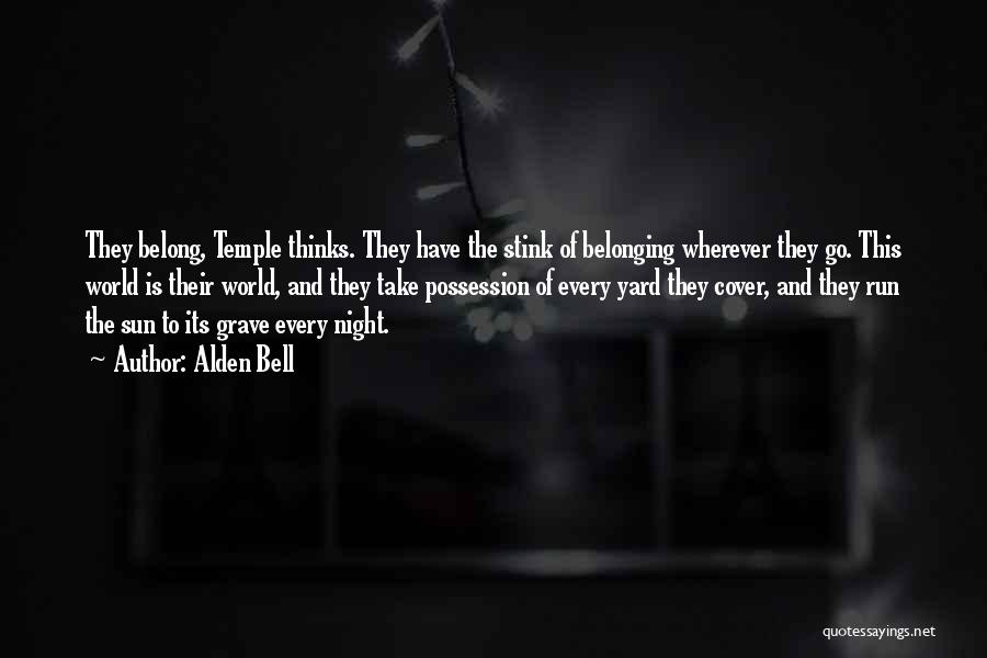 Temple Bell Quotes By Alden Bell