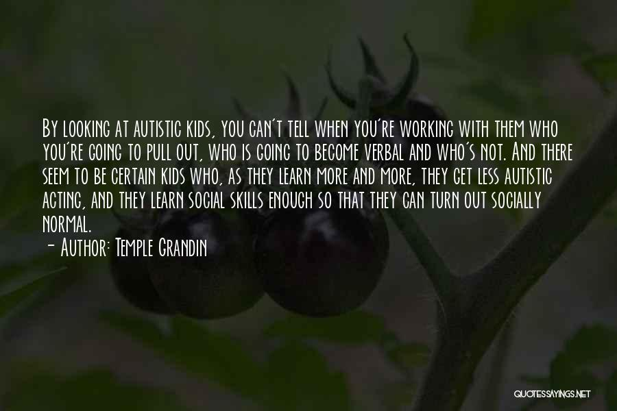 Temple Grandin Quotes 1848505