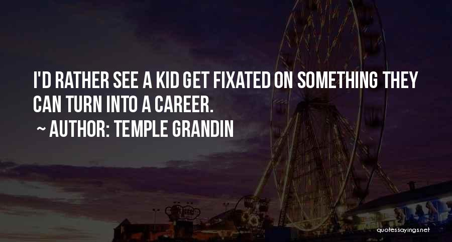 Temple Grandin Quotes 499239
