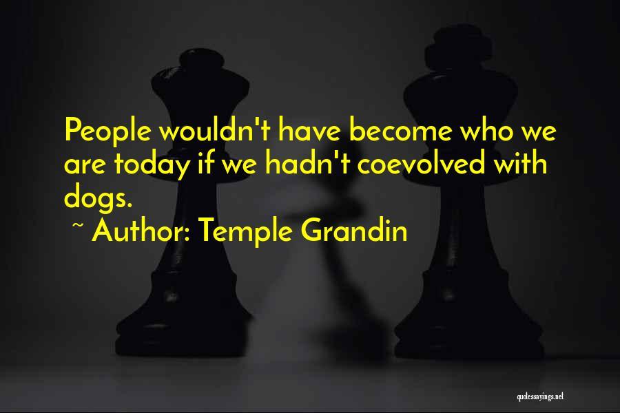 Temple Grandin Quotes 581812
