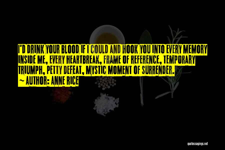Temporary Defeat Quotes By Anne Rice