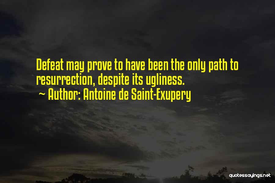 Temporary Defeat Quotes By Antoine De Saint-Exupery