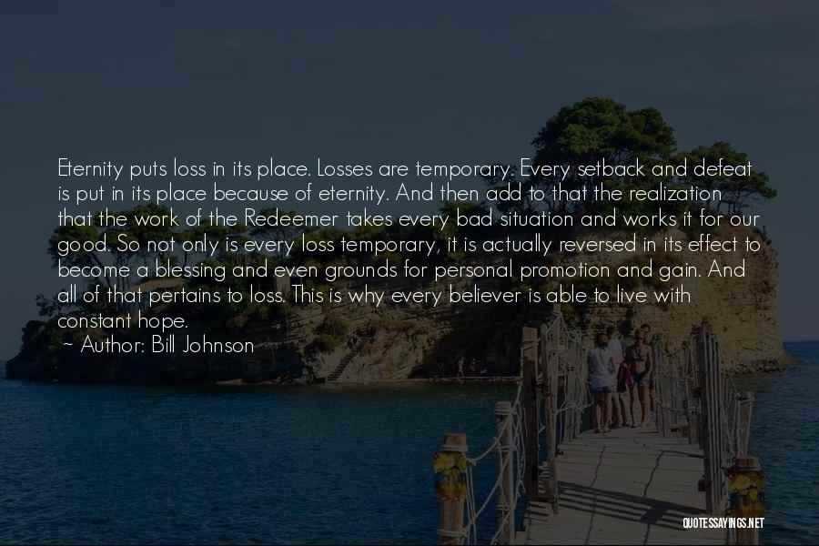 Temporary Defeat Quotes By Bill Johnson