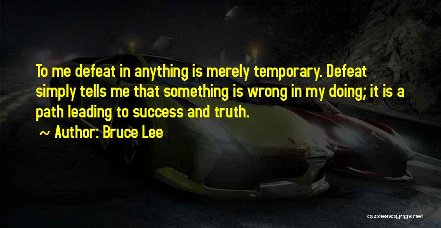 Temporary Defeat Quotes By Bruce Lee