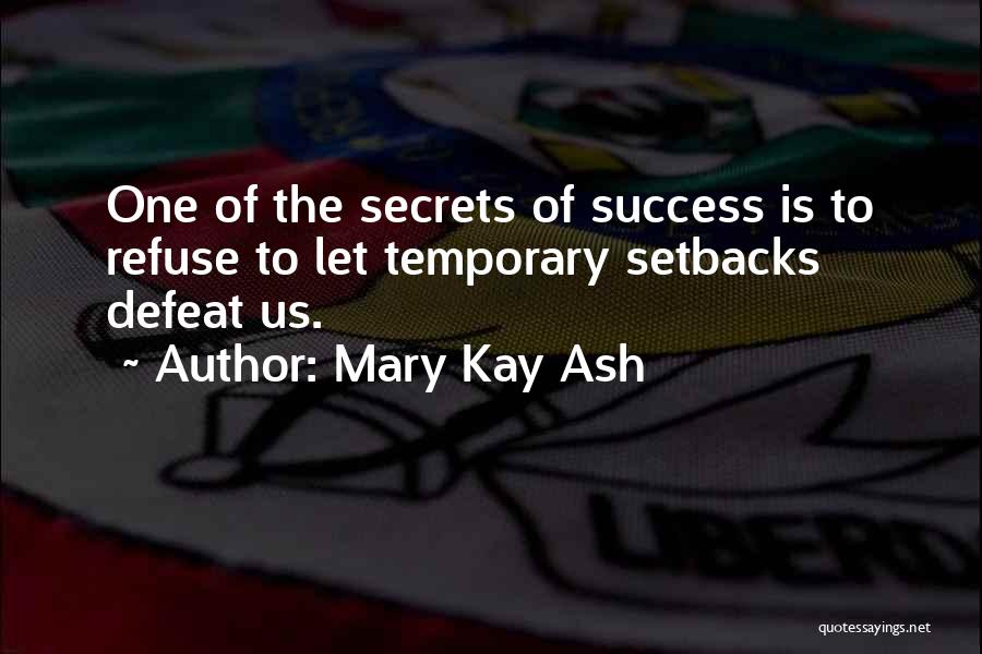 Temporary Defeat Quotes By Mary Kay Ash