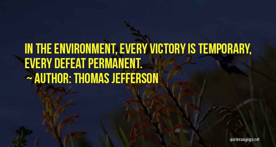 Temporary Defeat Quotes By Thomas Jefferson