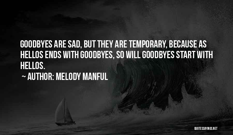 Temporary Goodbyes Quotes By Melody Manful