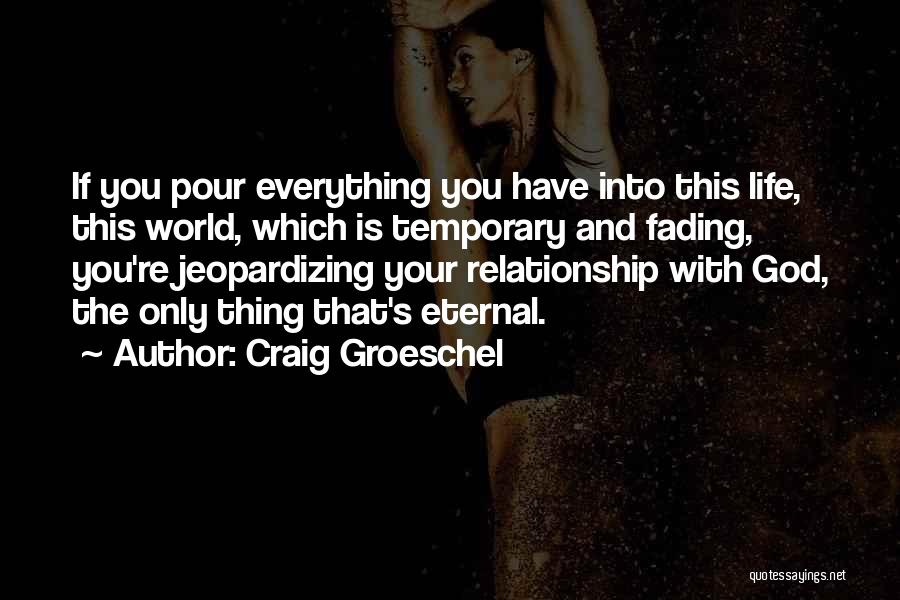 Temporary Relationship Quotes By Craig Groeschel