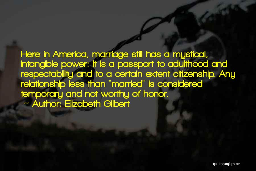 Temporary Relationship Quotes By Elizabeth Gilbert