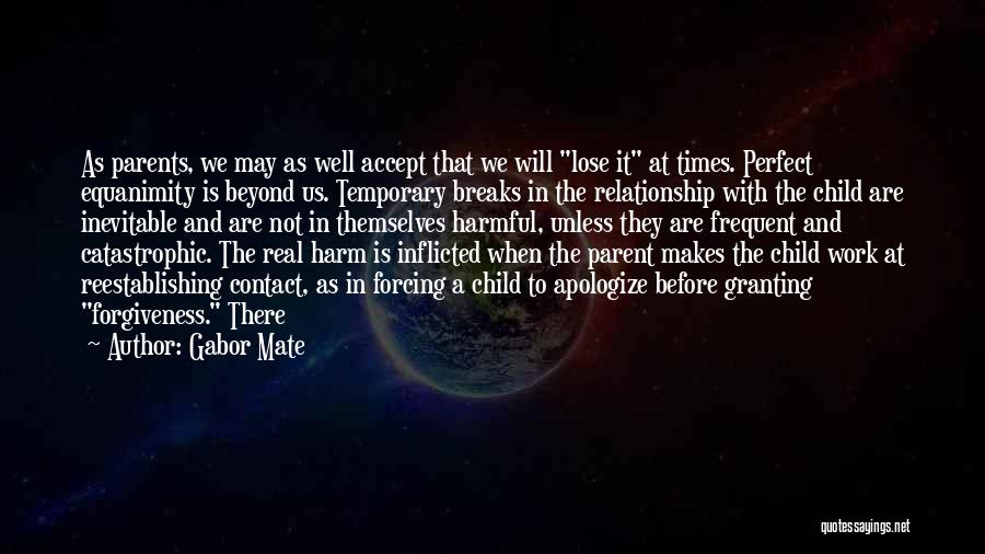 Temporary Relationship Quotes By Gabor Mate