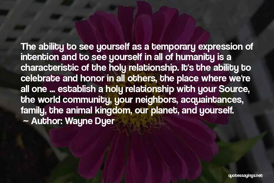 Temporary Relationship Quotes By Wayne Dyer