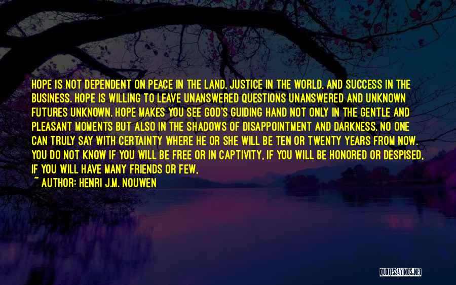 Ten Years From Now Love Quotes By Henri J.M. Nouwen