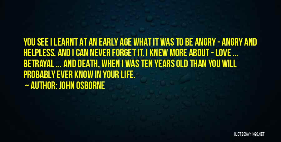 Ten Years From Now Love Quotes By John Osborne