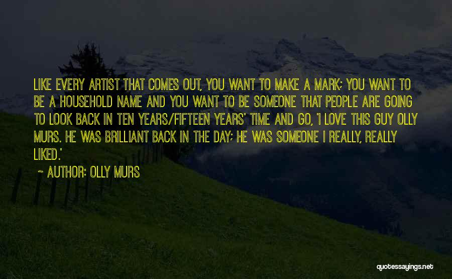 Ten Years From Now Love Quotes By Olly Murs