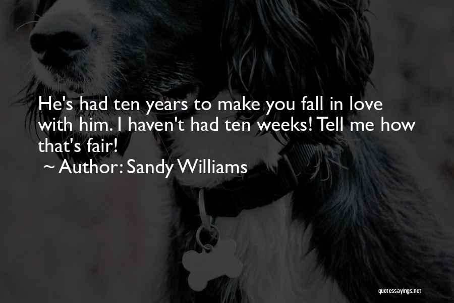 Ten Years From Now Love Quotes By Sandy Williams