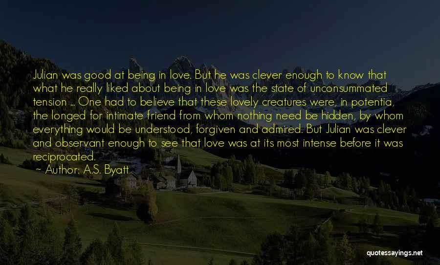 Tension In Love Quotes By A.S. Byatt