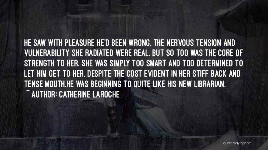 Tension In Love Quotes By Catherine LaRoche