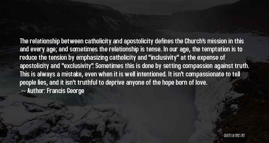 Tension In Love Quotes By Francis George