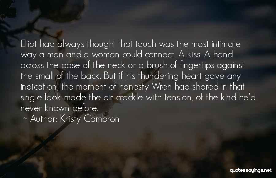 Tension In Love Quotes By Kristy Cambron