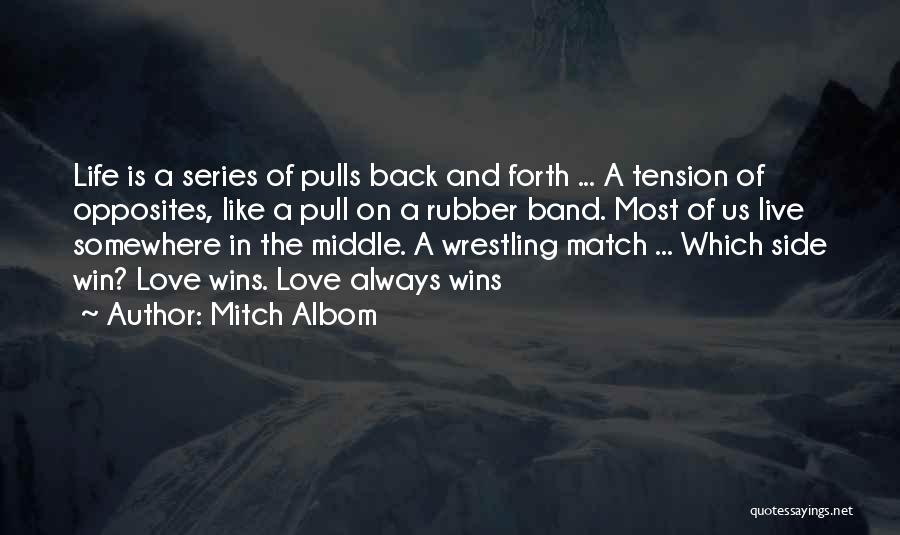 Tension In Love Quotes By Mitch Albom