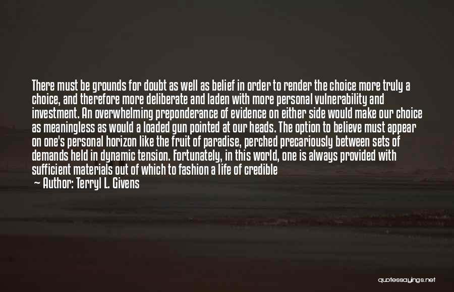 Tension In Love Quotes By Terryl L. Givens