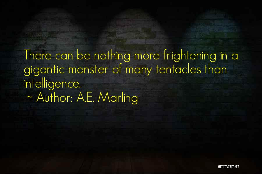 Tentacles Quotes By A.E. Marling