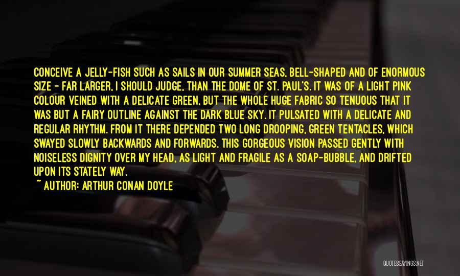 Tentacles Quotes By Arthur Conan Doyle